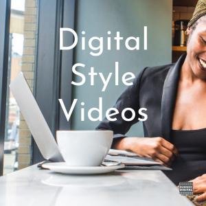 Digital Style Videos